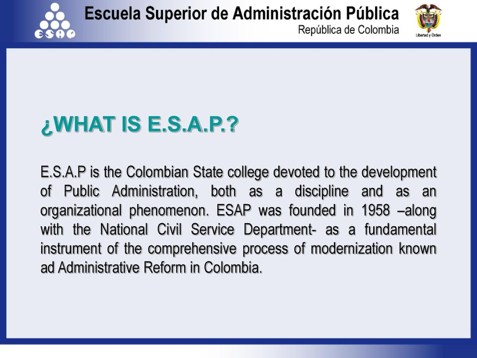 ESAP was founded in 1958 along with the National Civil Service Department- as a