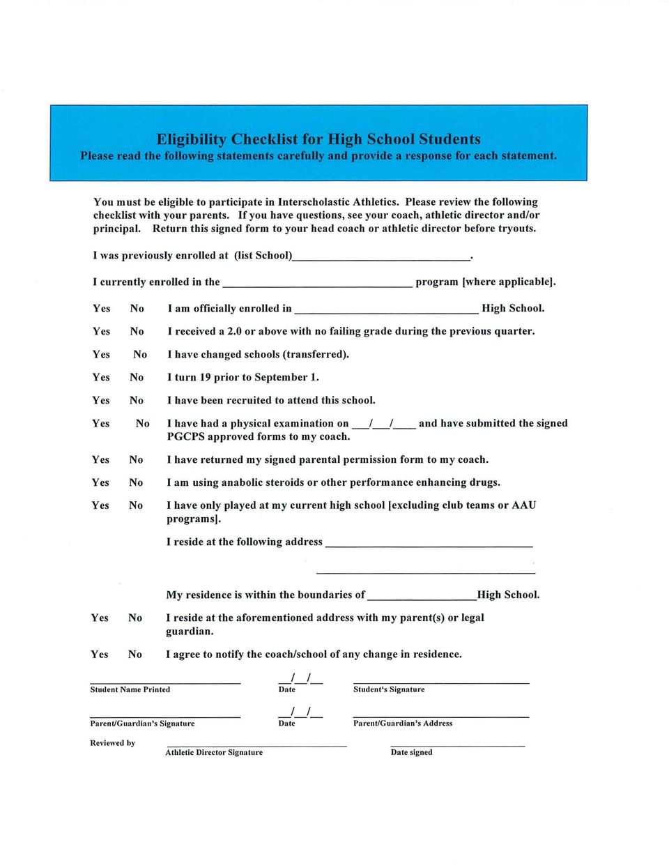 Return this signed form to your head coach or athletic director before tryouts. I was previously enrolled at (list School) I currently enrolled in the program [where applicable].