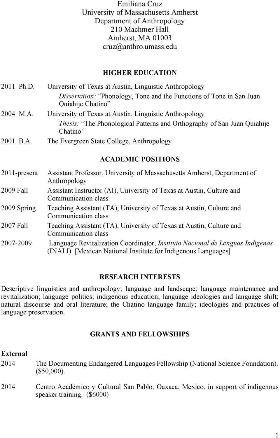 POSITIONS 2011-present Assistant Professor, University of Massachusetts Amherst, Department of Anthropology 2009 Fall Assistant Instructor (AI), University of Texas at Austin, Culture and