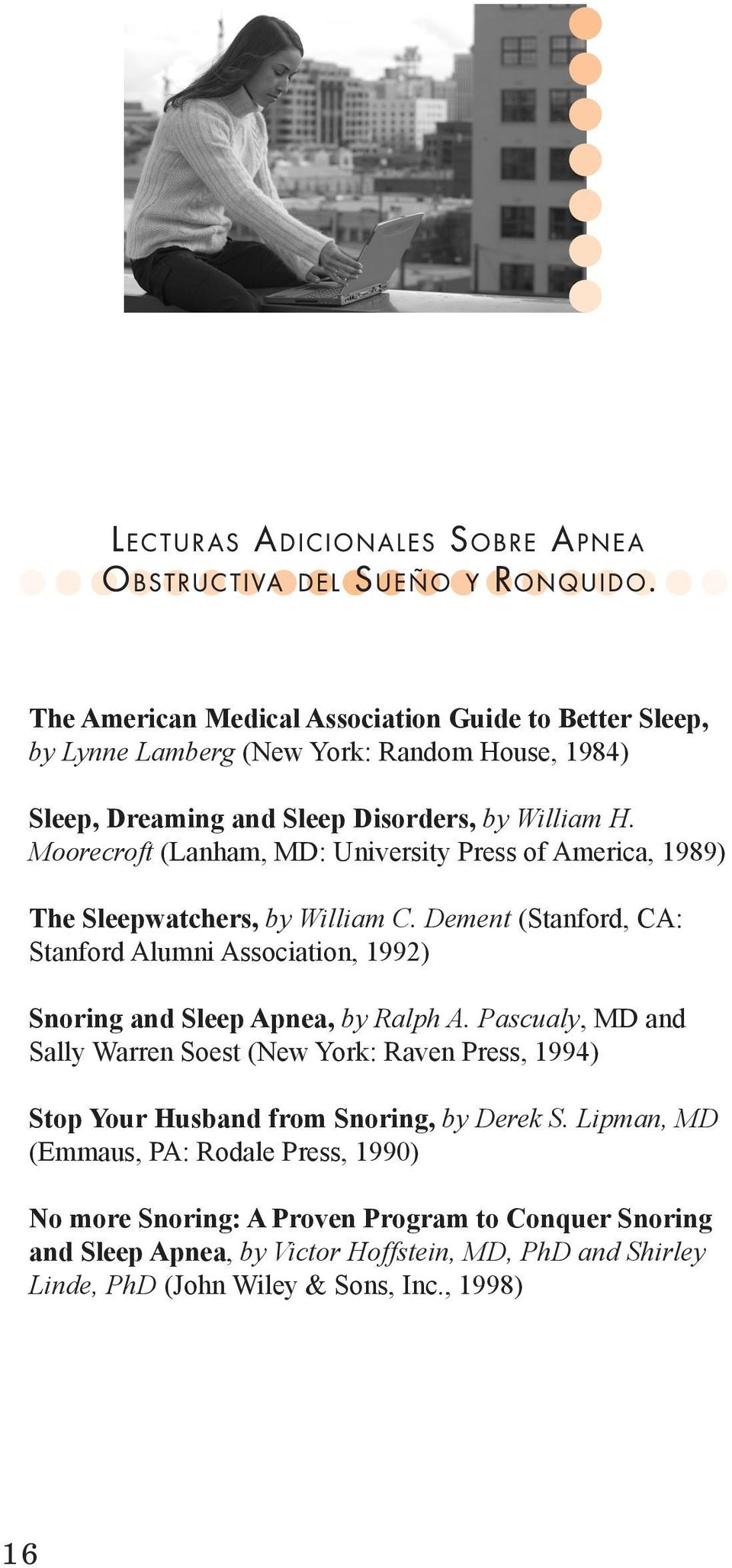 Dement (Stanford, CA: Stanford Alumni Association, 1992) Snoring and Sleep Apnea, by Ralph A.