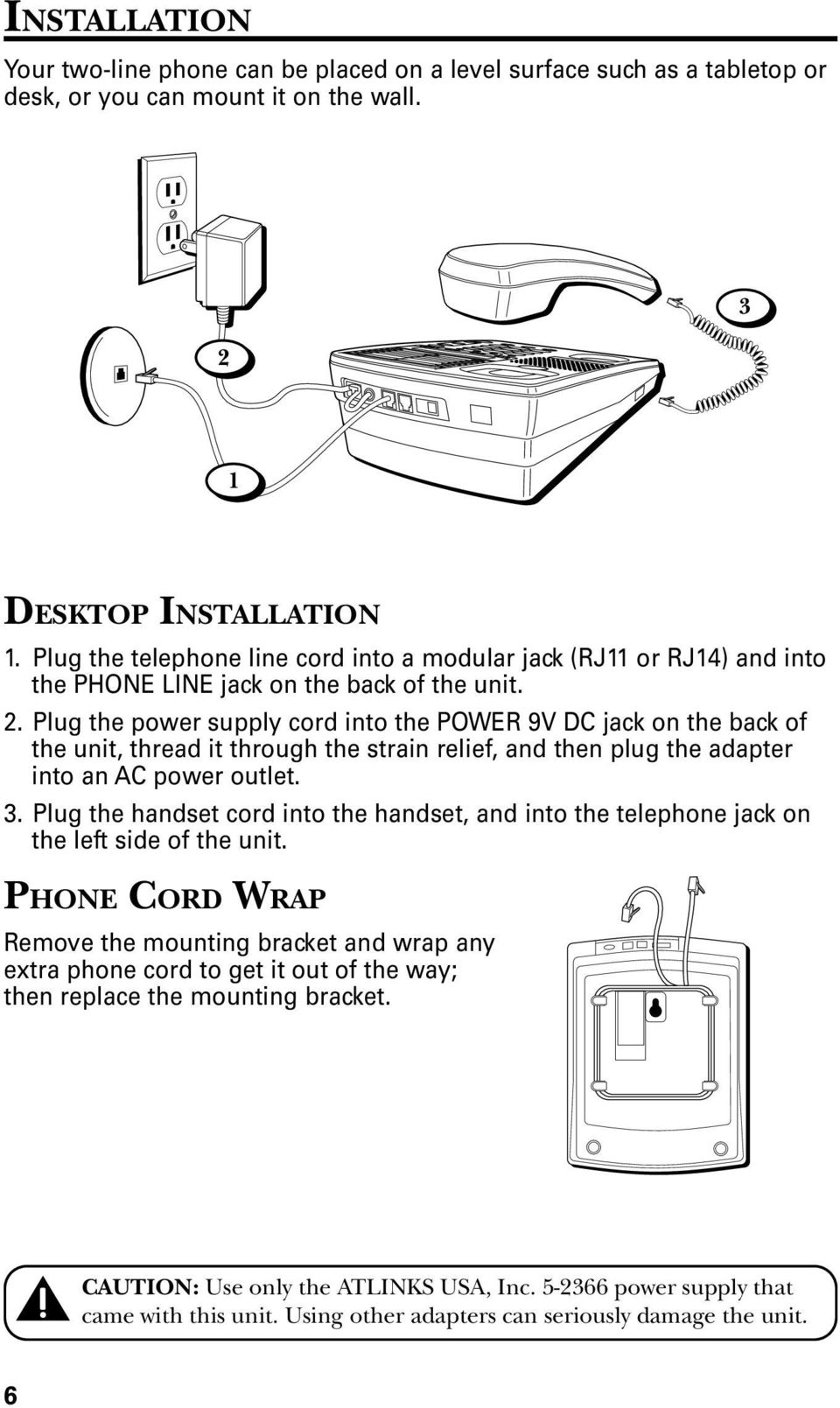 . Plug the power supply cord into the POWER V DC jack on the back of the unit, thread it through the strain relief, and then plug the adapter into an AC power outlet.