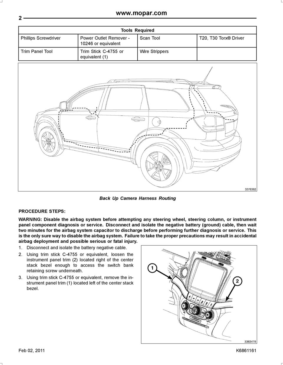 Harness Routing PROCEDURE STEPS: WARNING: Disable the airbag system before attempting any steering wheel, steering column, or instrument panel component diagnosis or service.