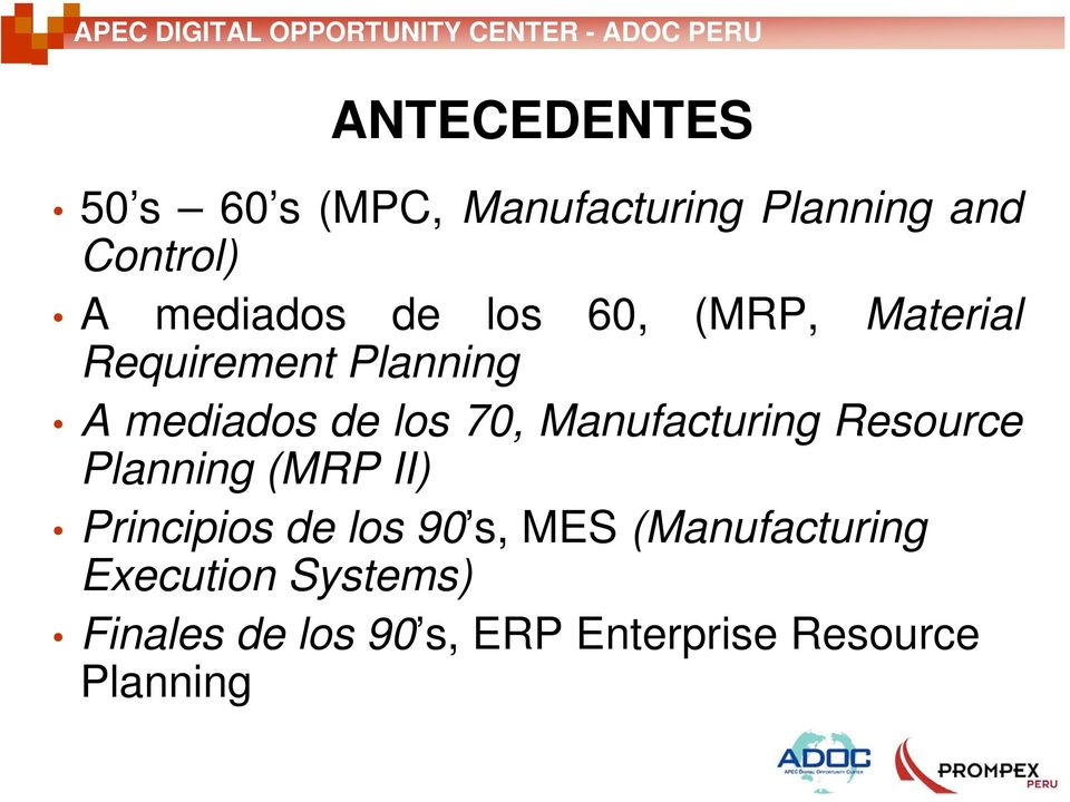 Manufacturing Resource Planning (MRP II) Principios de los 90 s, MES