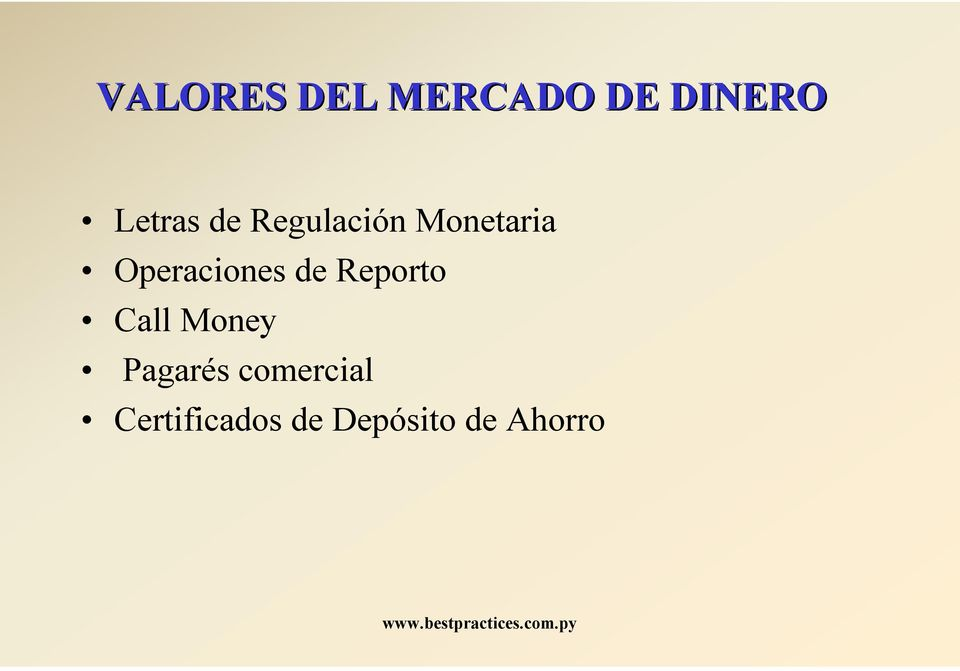 de Reporto Call Money Pagarés