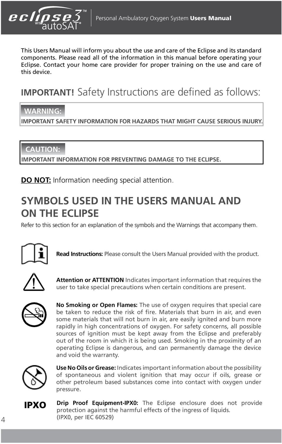 Safety Instructions are defined as follows: WARNING: Important safety information for hazards that might cause serious injury. CAUTION: Important information for preventing damage to the Eclipse.