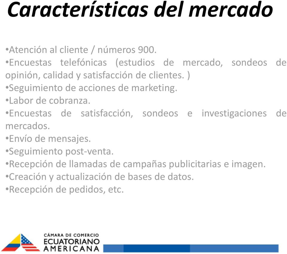 ) Seguimiento de acciones de marketing. Labor de cobranza.