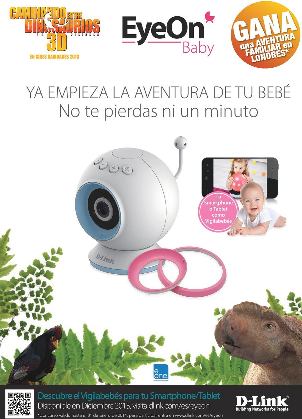 com/es/eyeon competition dlink.com/eyeon Disponible en Diciembrenow: 2013, visita dlink.