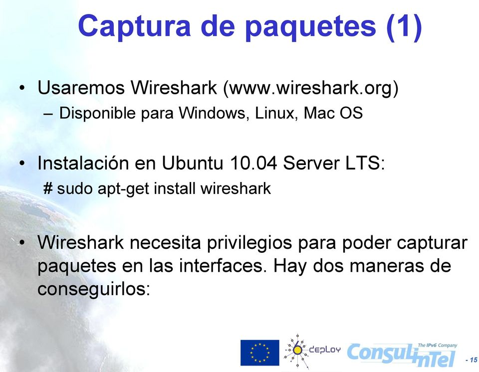 04 Server LTS: # sudo apt-get install wireshark Wireshark necesita