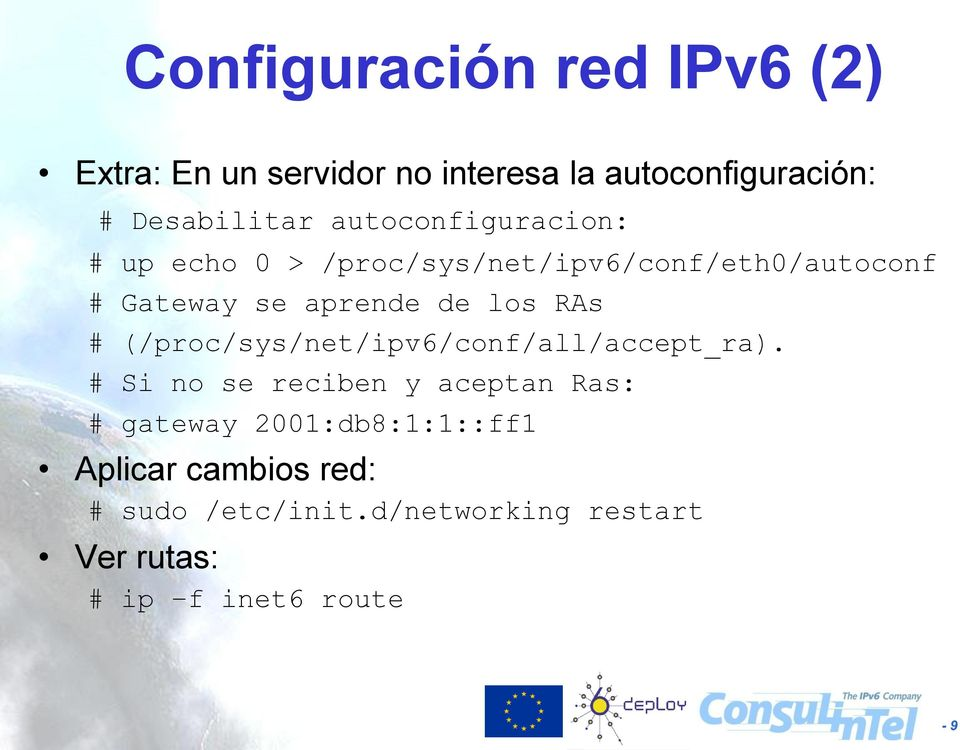 RAs # (/proc/sys/net/ipv6/conf/all/accept_ra).