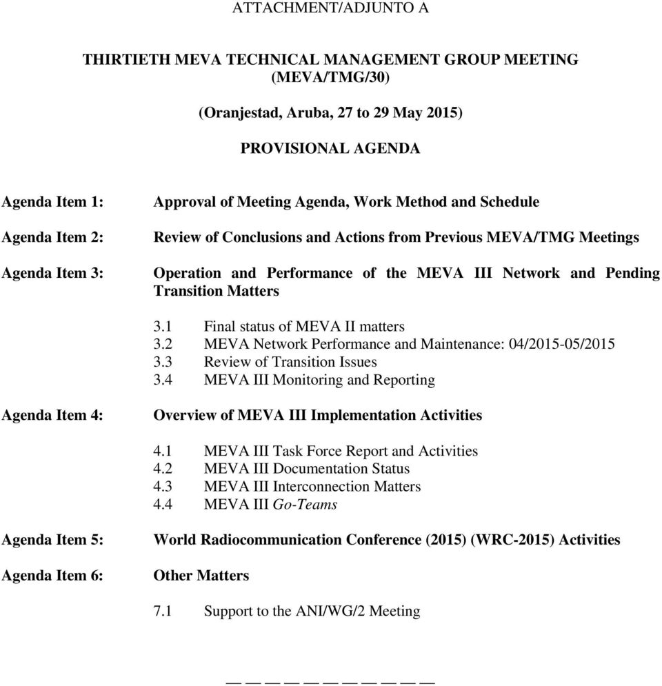 1 Final status of MEVA II matters 3.2 MEVA Network Performance and Maintenance: 04/2015-05/2015 3.3 Review of Transition Issues 3.