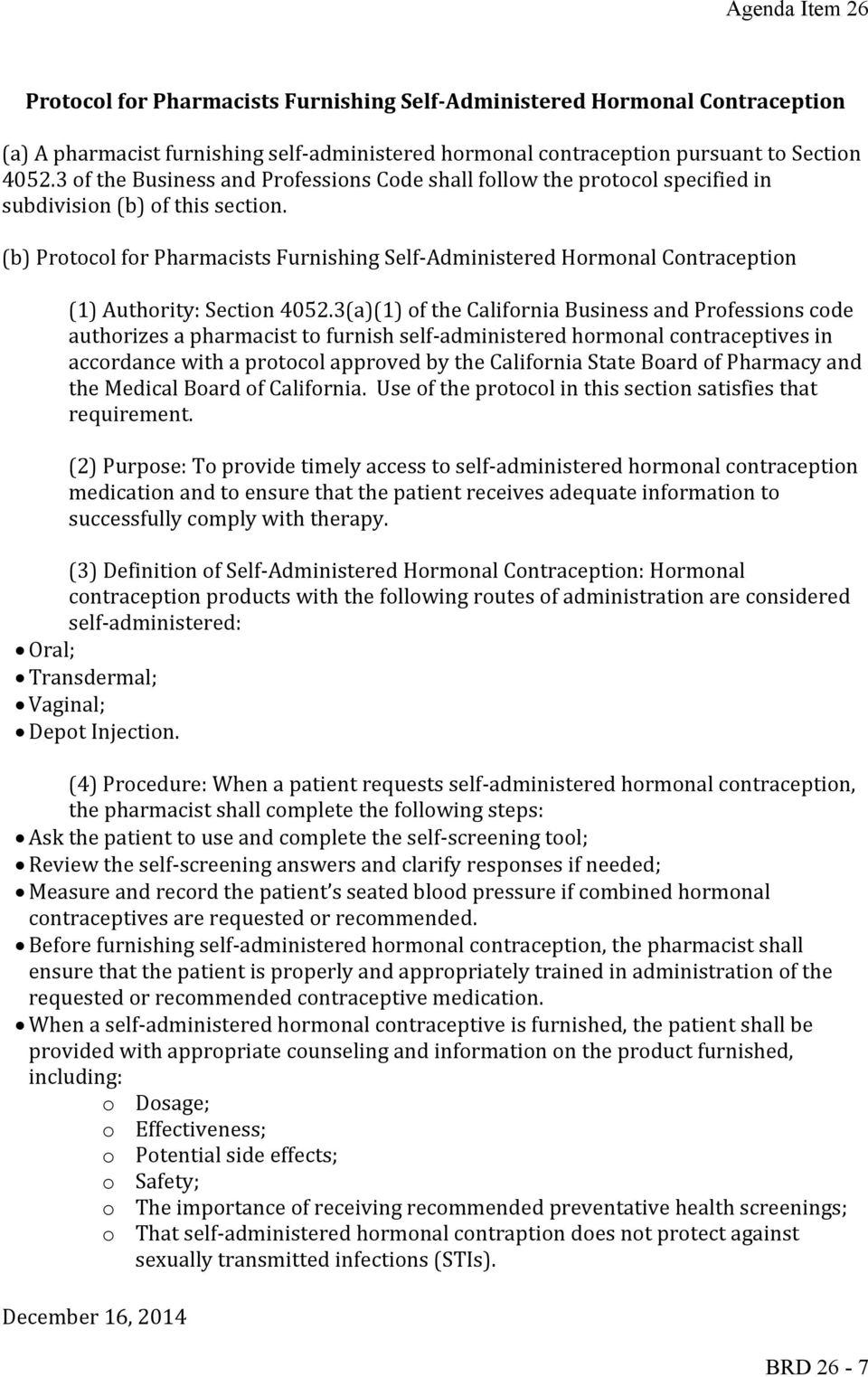 (b) Protocol for Pharmacists Furnishing Self-Administered Hormonal Contraception (1) Authority: Section 4052.