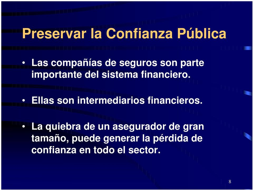 Ellas son intermediarios financieros.