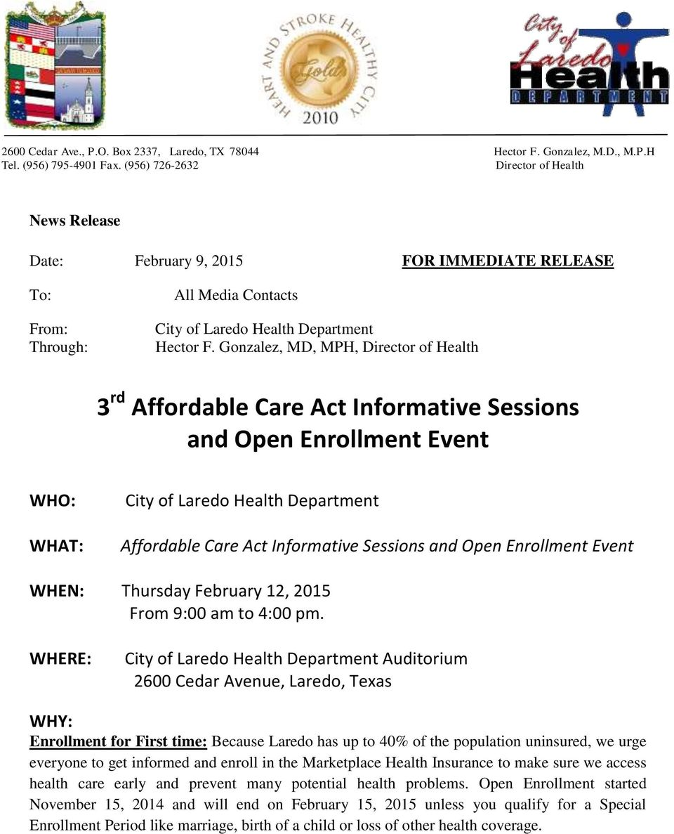 Gonzalez, MD, MPH, Director of Health 3 rd Affordable Care Act Informative Sessions and Open Enrollment Event WHO: WHAT: City of Laredo Health Department Affordable Care Act Informative Sessions and