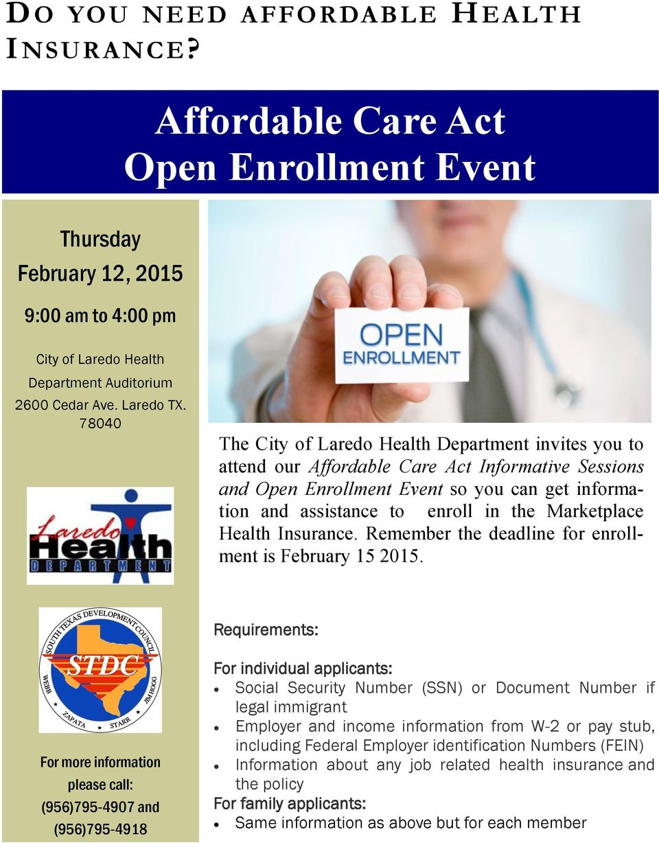 78040 The City of Laredo Health Department invites you to attend our Affordable Care Act Informative Sessions and Open Enrollment Event so you can get information and assistance to enroll in the
