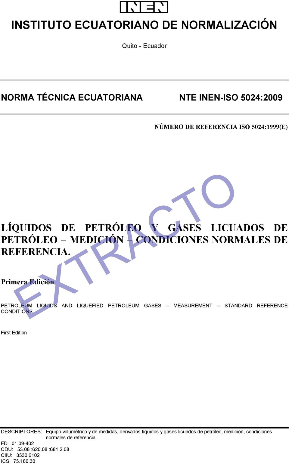 Primera Edición PETROLEUM LIQUIDS AND LIQUEFIED PETROLEUM GASES MEASUREMENT STANDARD REFERENCE CONDITIONS.