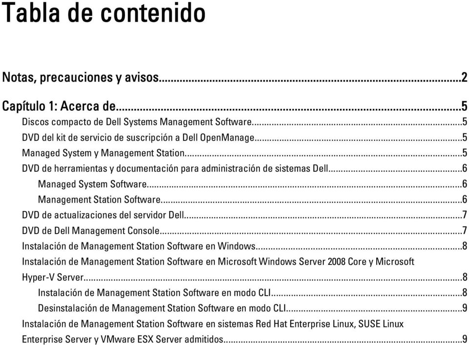 ..6 DVD de actualizaciones del servidor Dell...7 DVD de Dell Management Console...7 Instalación de Management Station Software en Windows.