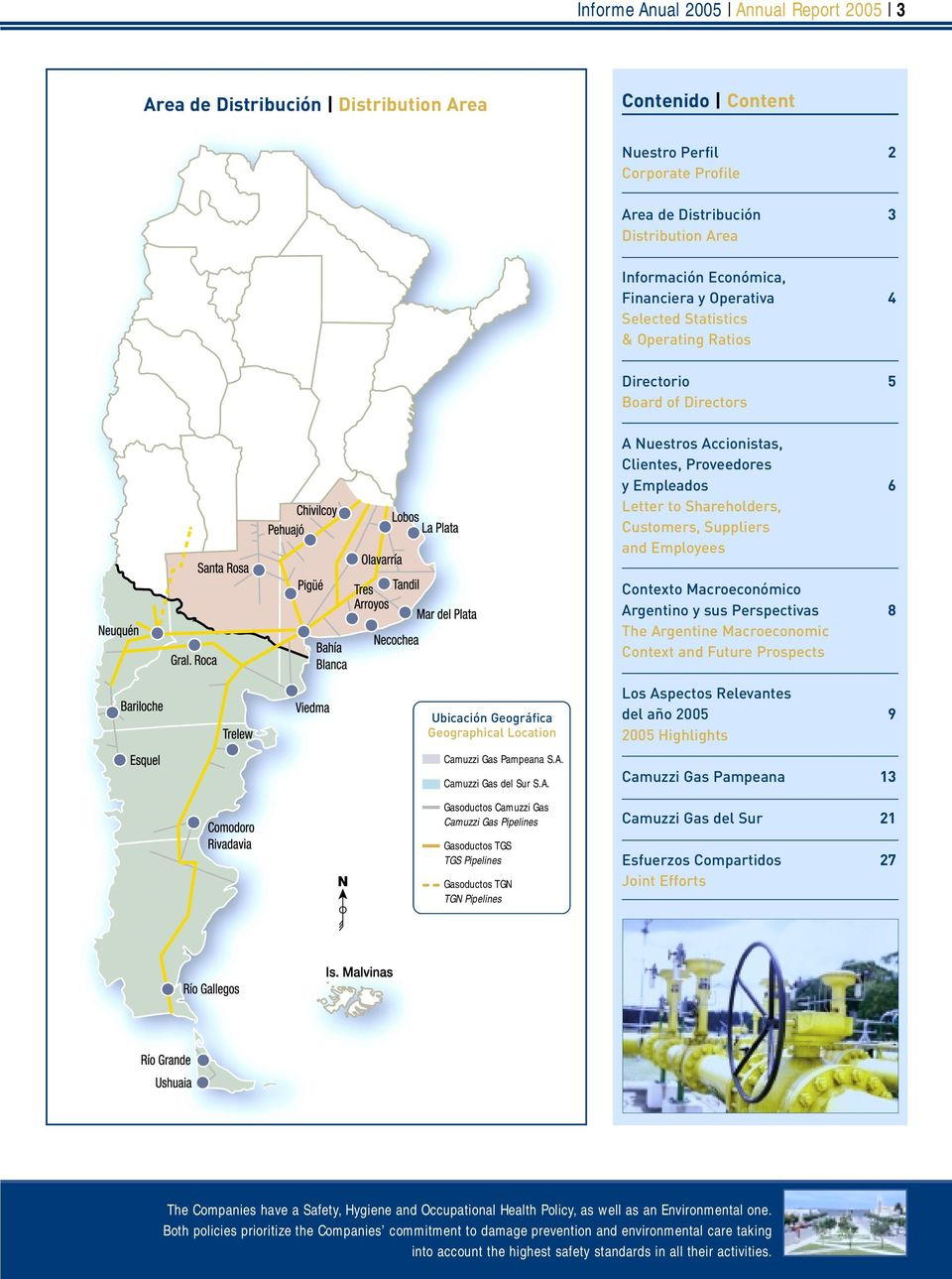 Suppliers and Employees Contexto Macroeconómico Argentino y sus Perspectivas 8 The Argentine Macroeconomic Context and Future Prospects Ubicación Geográfica Geographical Location Camuzzi Gas Pampeana