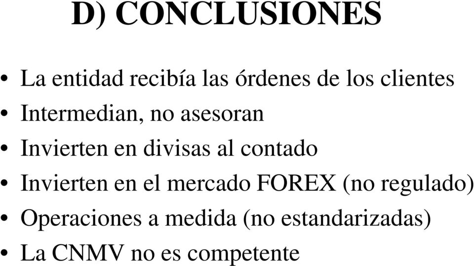 contado Invierten en el mercado FOREX (no regulado)