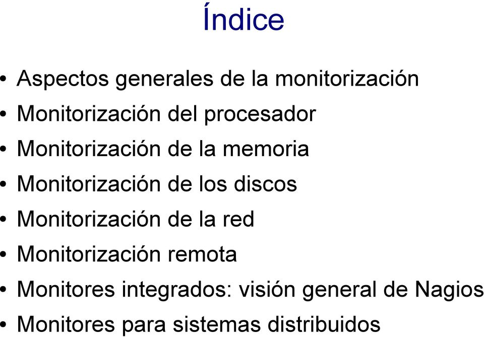 discos Monitorización de la red Monitorización remota Monitores