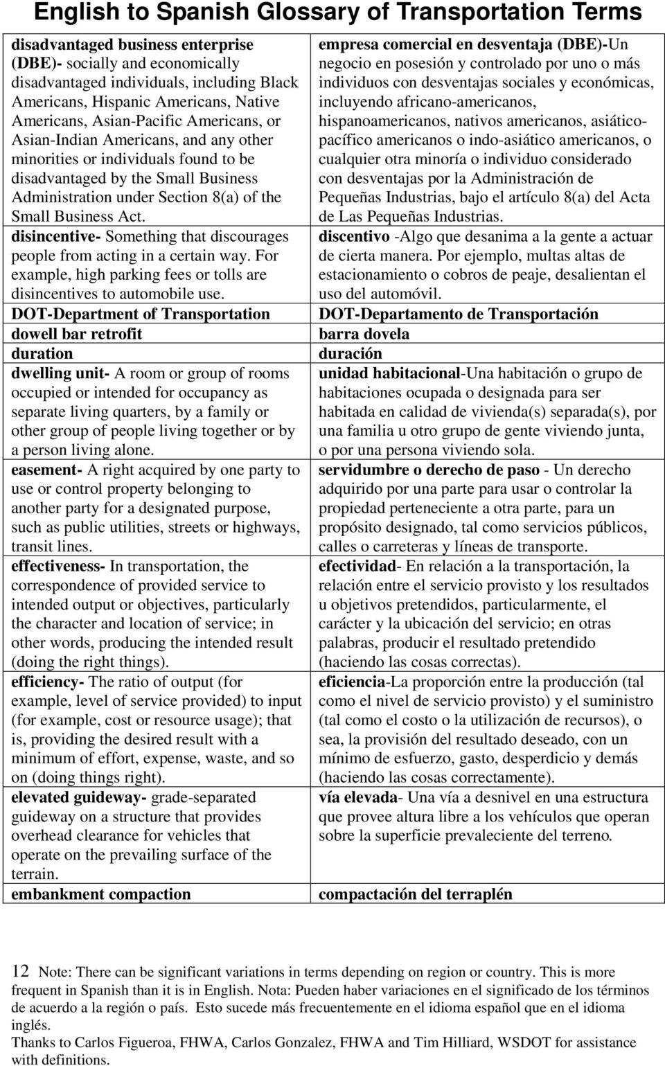 disincentive- Something that discourages people from acting in a certain way. For example, high parking fees or tolls are disincentives to automobile use.