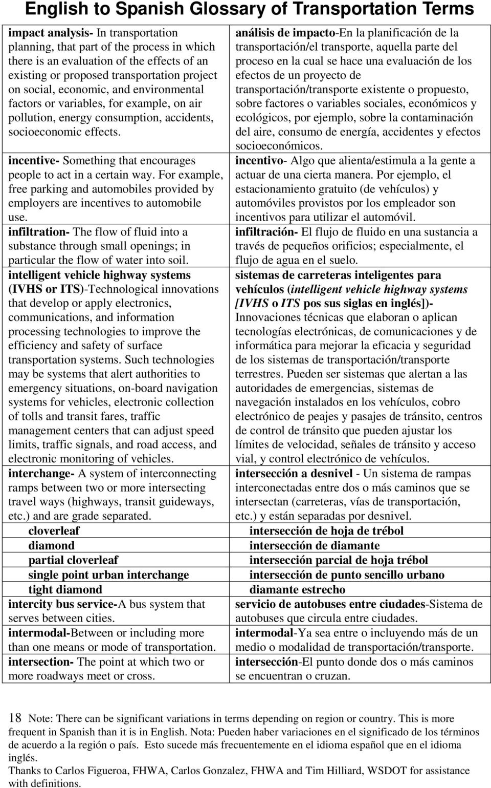 For example, free parking and automobiles provided by employers are incentives to automobile use.