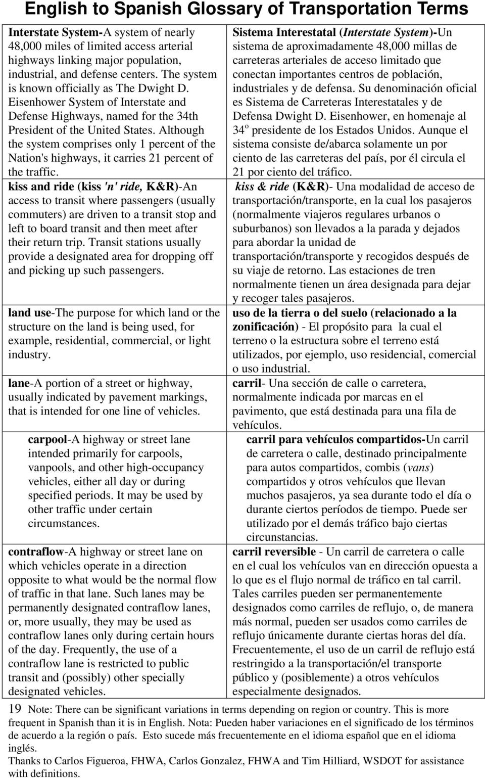 Although the system comprises only 1 percent of the Nation's highways, it carries 21 percent of the traffic.