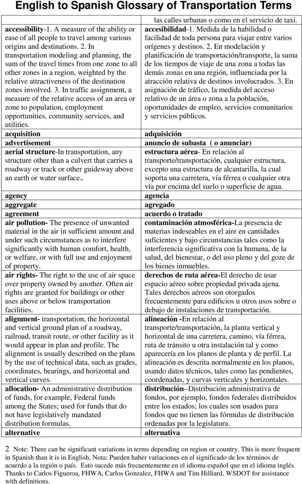 In traffic assignment, a measure of the relative access of an area or zone to population, employment opportunities, community services, and utilities.