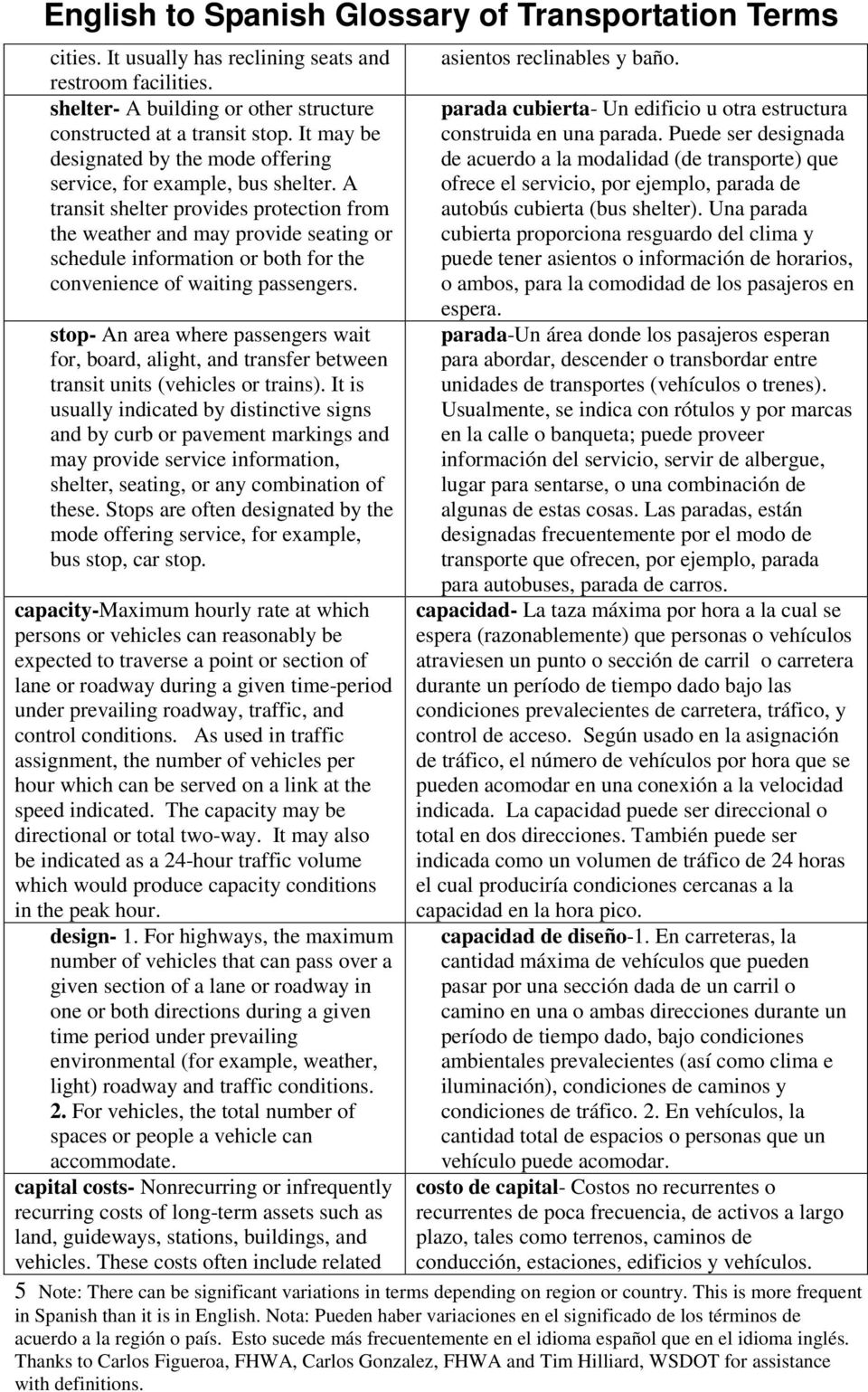 A transit shelter provides protection from the weather and may provide seating or schedule information or both for the convenience of waiting passengers.