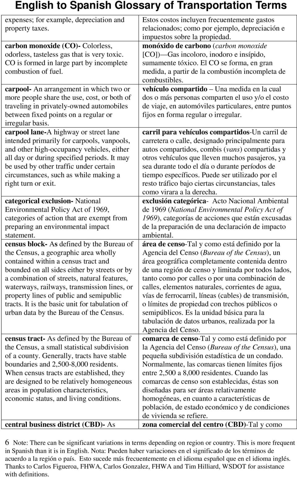 carpool lane-a highway or street lane intended primarily for carpools, vanpools, and other high-occupancy vehicles, either all day or during specified periods.