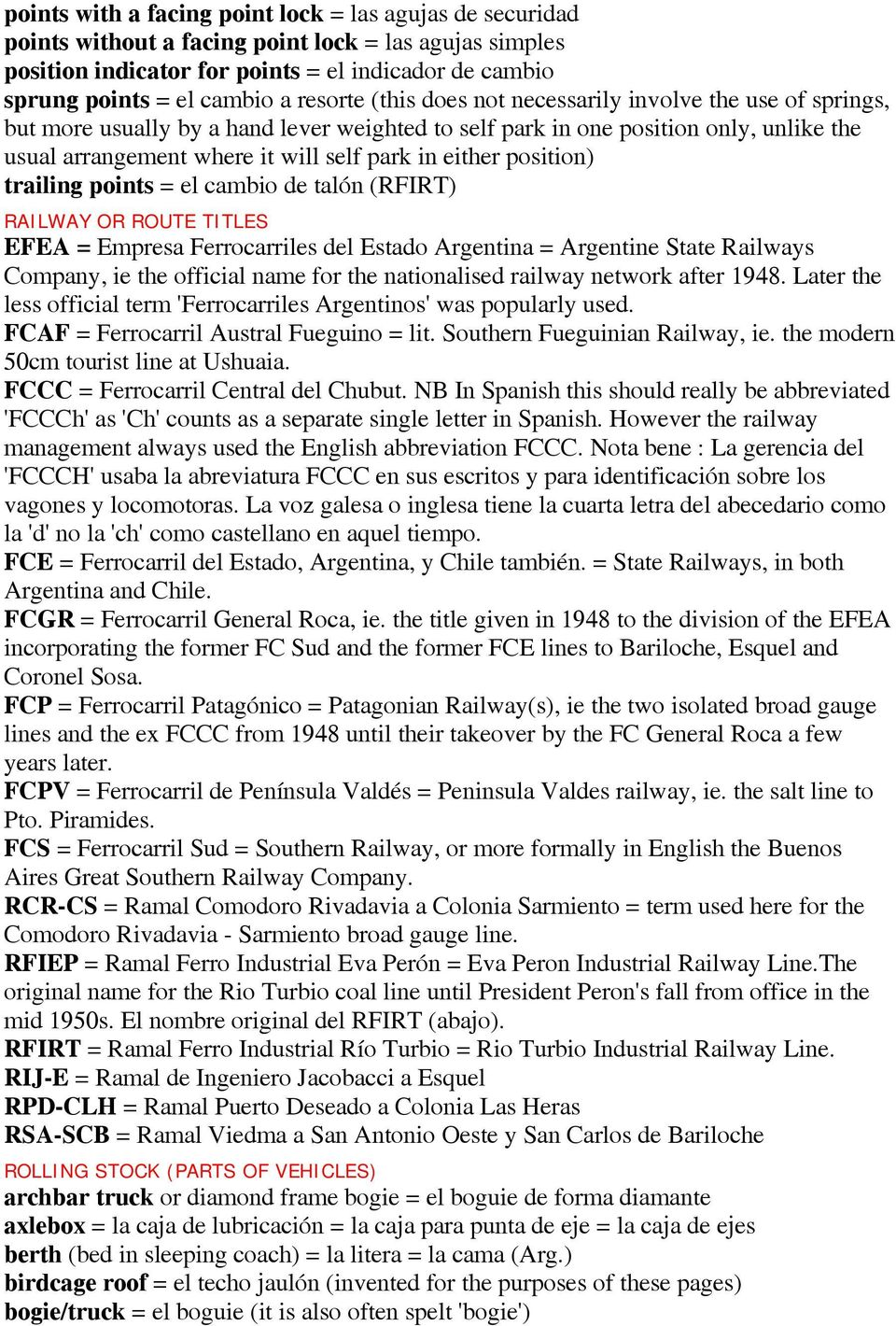 either position) trailing points = el cambio de talón (RFIRT) RAILWAY OR ROUTE TITLES EFEA = Empresa Ferrocarriles del Estado Argentina = Argentine State Railways Company, ie the official name for