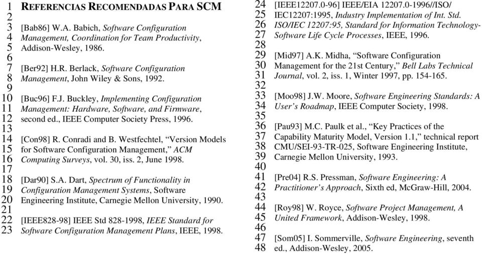 , IEEE Computer Society Press, 1996. [Con98] R. Conradi and B. Westfechtel, Version Models for Software Configuration Management, AC