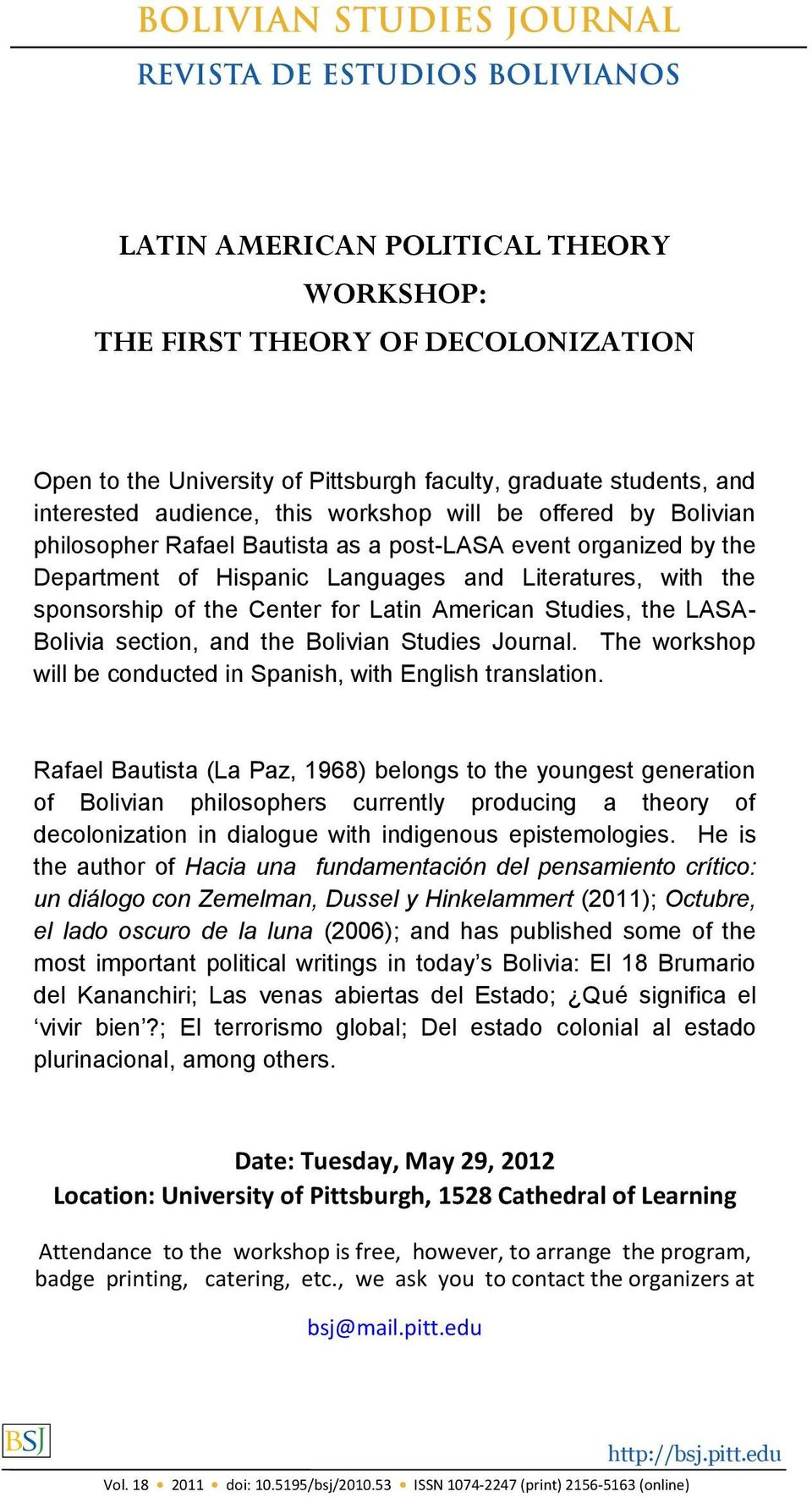 Bolivia section, and the Bolivian Studies Journal. The workshop will be conducted in Spanish, with English translation.