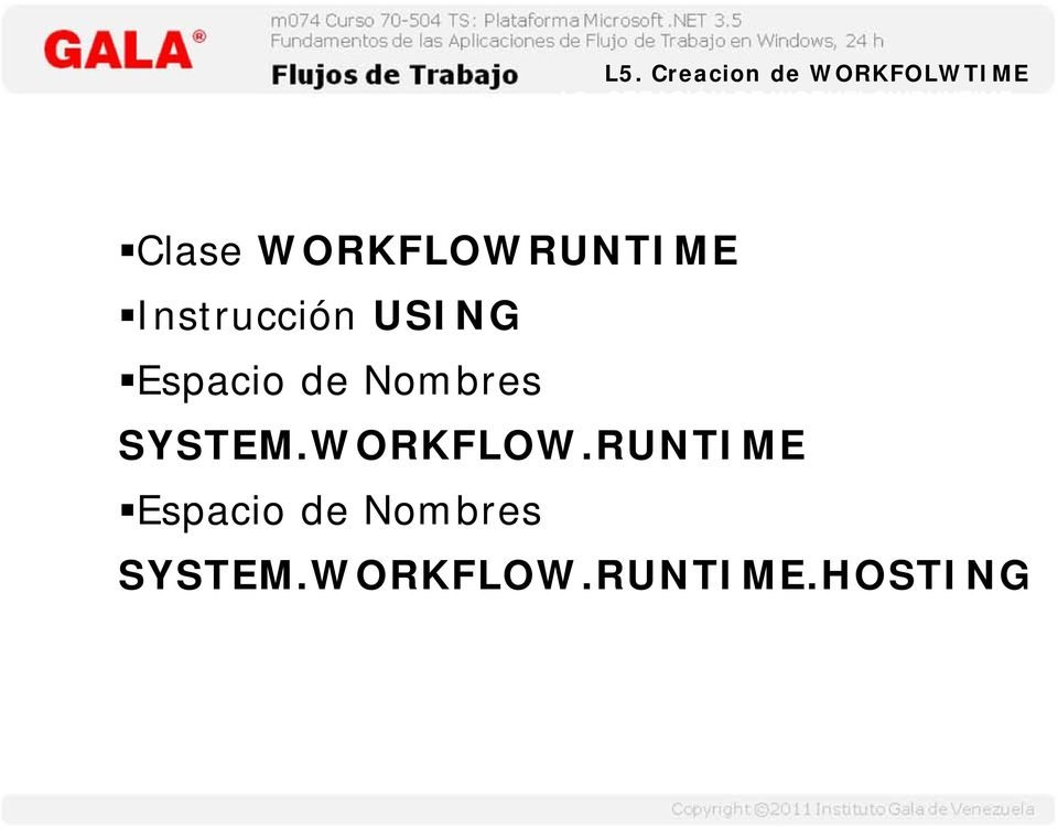 WORKFLOWRUNTIME Instrucción USING Espacio de