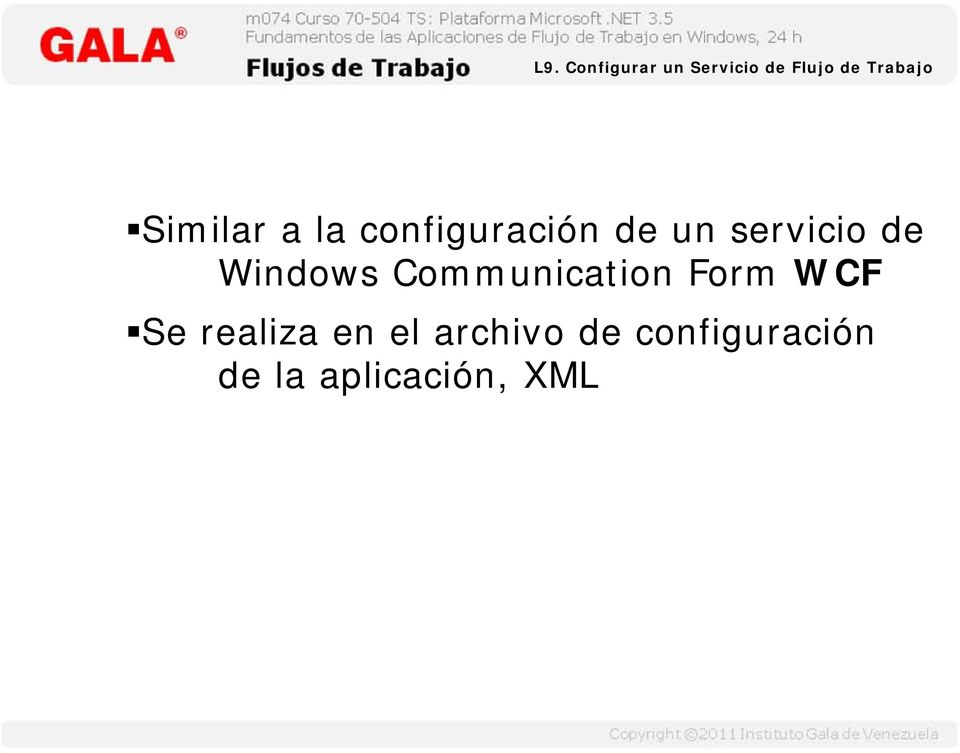 Windows Communication Form WCF Se realiza en