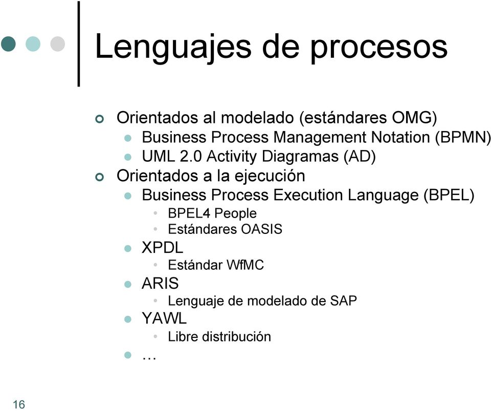 0 Activity Diagramas (AD) Orientados a la ejecución l Business Process Execution