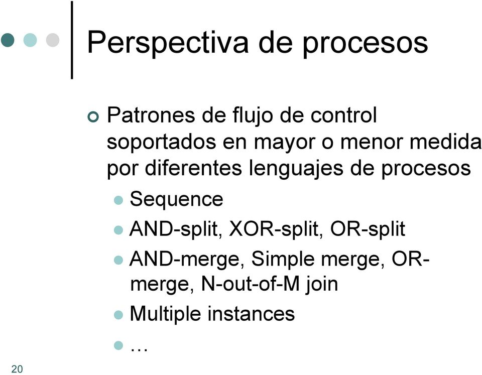 de procesos l Sequence l AND-split, XOR-split, OR-split l