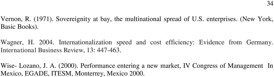 Internationalization speed and cost efficiency: Evidence from Germany.