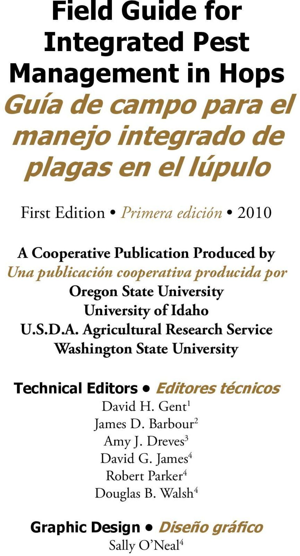 University of Idaho U.S.D.A. Agricultural Research Service Washington State University Technical Editors Editores técnicos David H.