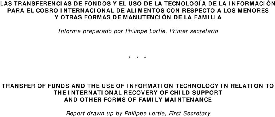 Lortie, Primer secretario * * * TRANSFER OF FUNDS AND THE USE OF INFORMATION TECHNOLOGY IN RELATION TO THE