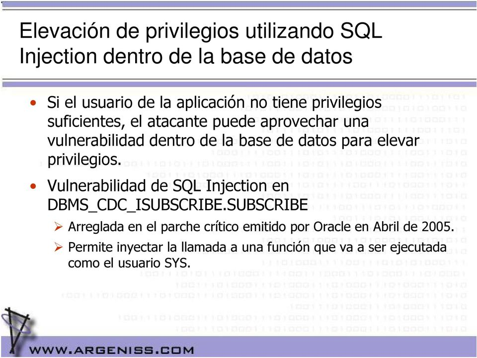 elevar privilegios. Vulnerabilidad de SQL Injection en DBMS_CDC_ISUBSCRIBE.