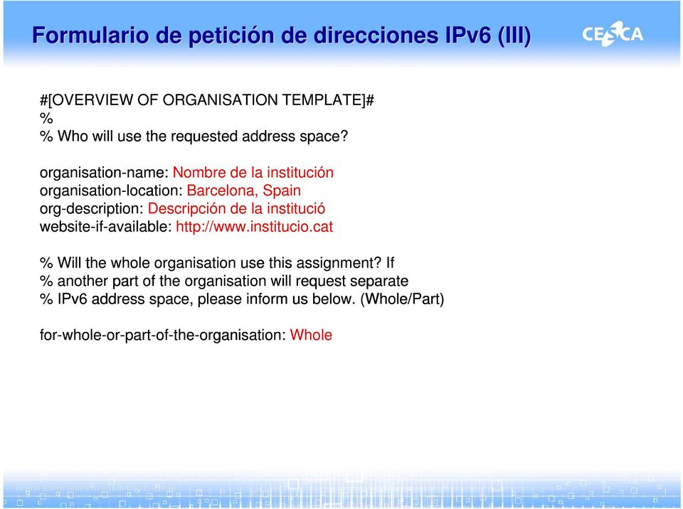 website-if-available: http://www.institucio.cat Will the whole organisation use this assignment?