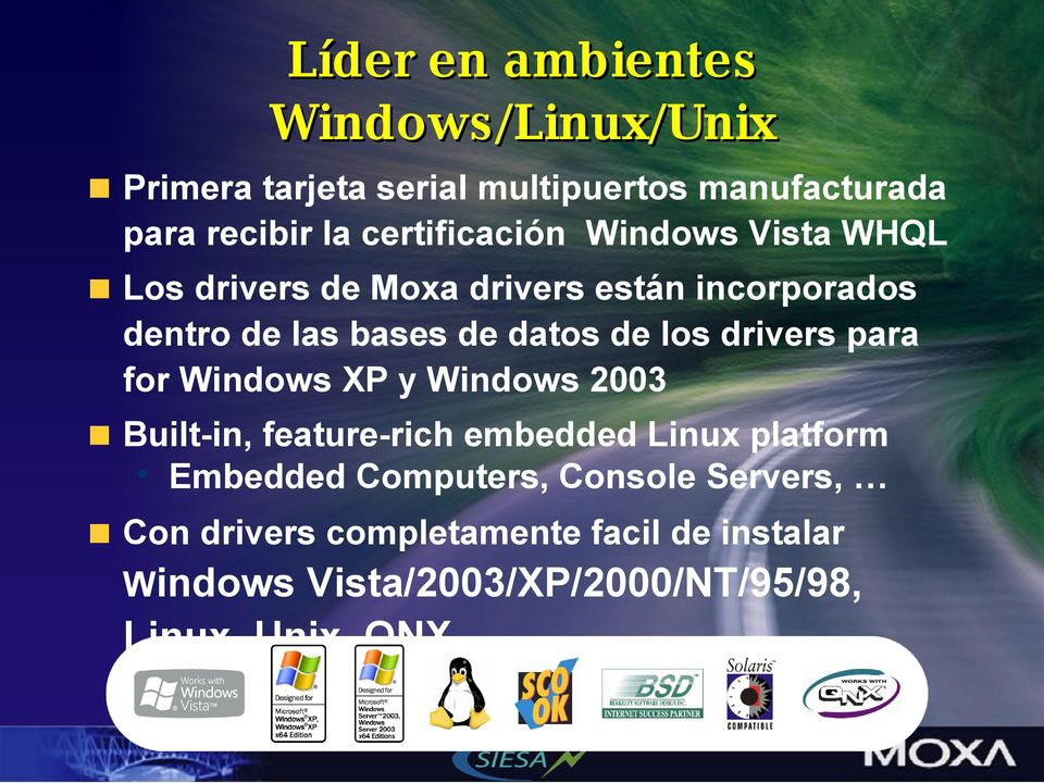 los drivers para for Windows XP y Windows 2003 Built-in, feature-rich embedded Linux platform Embedded
