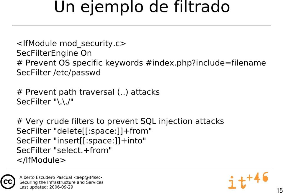 include=filename SecFilter /etc/passwd # Prevent path traversal (..) attacks SecFilter ""\.959|655|?|74034b4065fb098aba43890bc7527a9f|False|UNLIKELY|0.33788153529167175