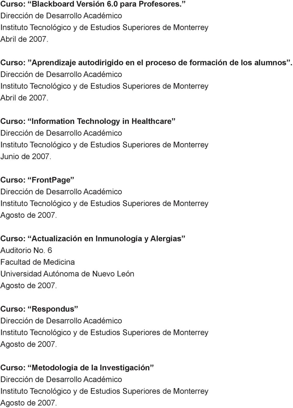 Curso: Information Technology in Healthcare Junio de 2007.