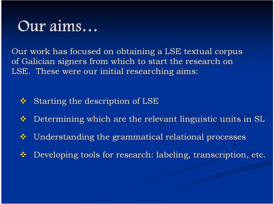 These were our initial researching aims: Starting the description of LSE Determining which