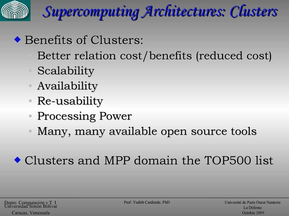 Scalability Availability Re-usability Processing Power
