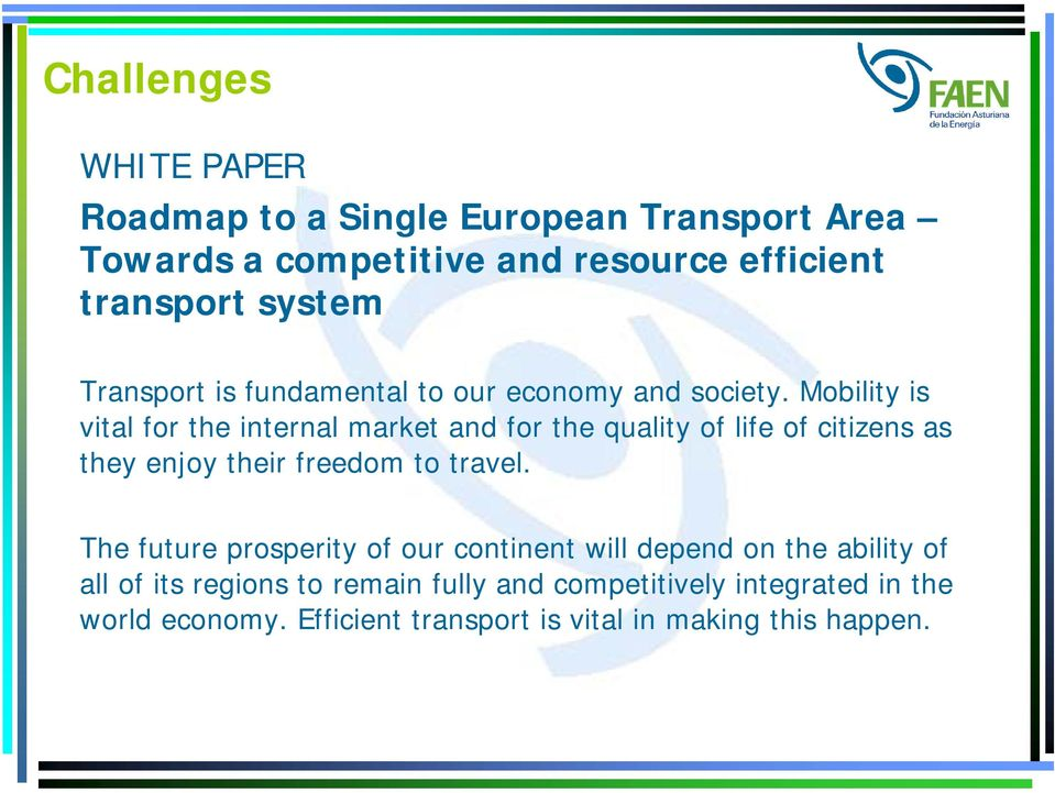 Mobility is vital for the internal market and for the quality of life of citizens as they enjoy their freedom to travel.