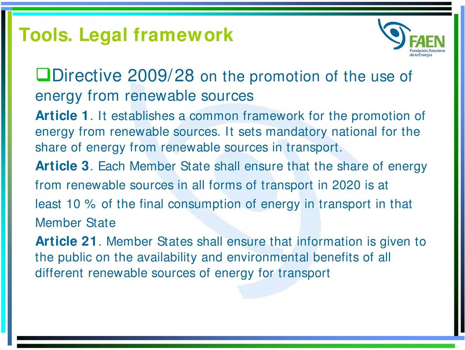 It sets mandatory national for the share of energy from renewable sources in transport. Article 3.