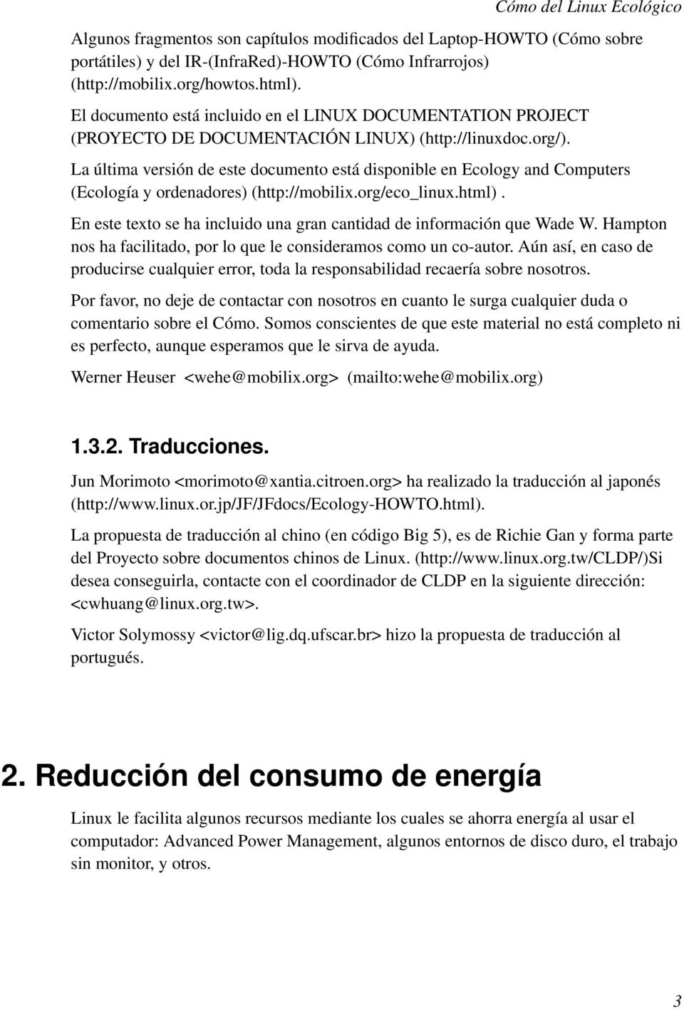 La última versión de este documento está disponible en Ecology and Computers (Ecología y ordenadores) (http://mobilix.org/eco_linux.html).