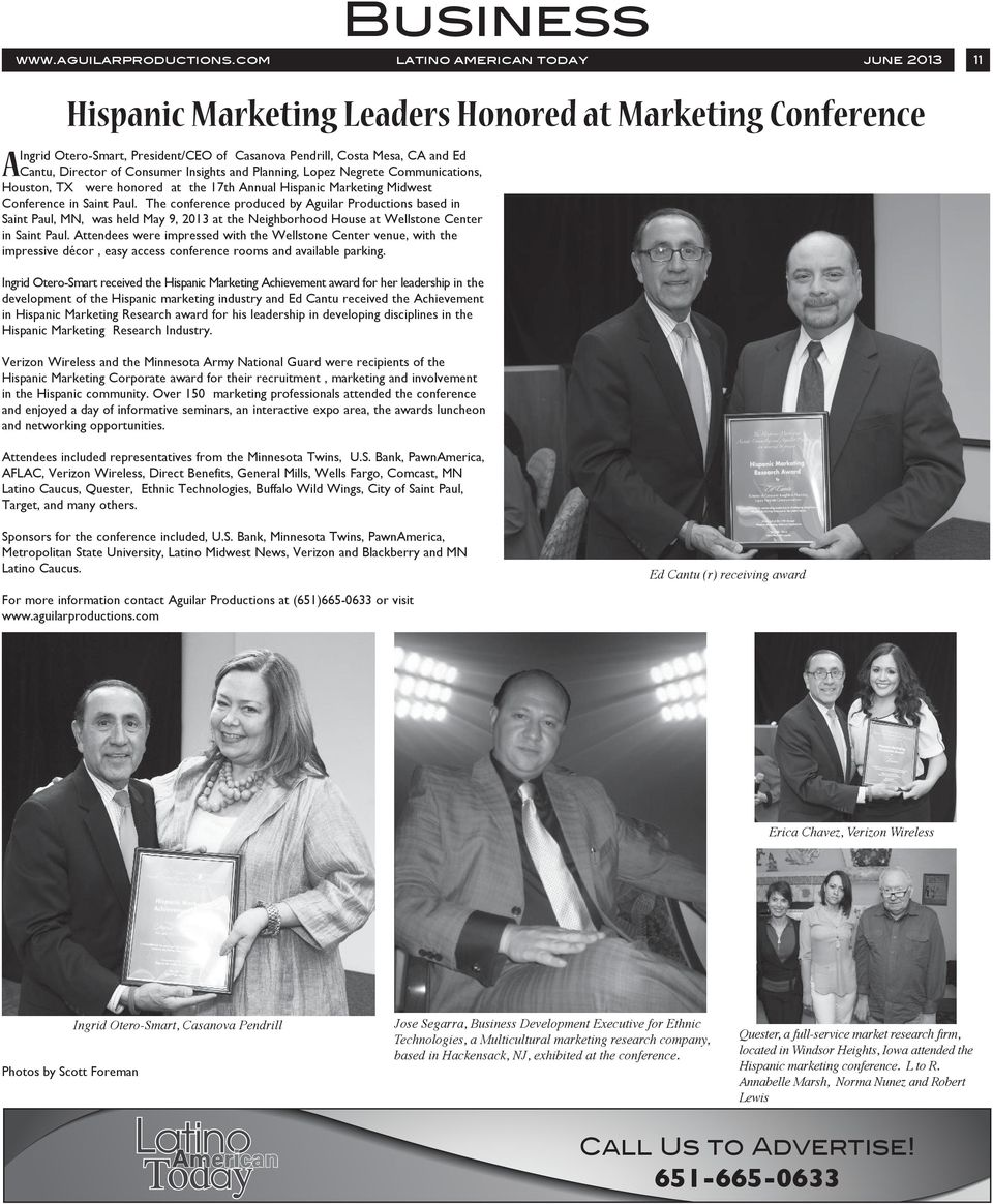 Consumer Insights and Planning, Lopez Negrete Communications, Houston, TX were honored at the 17th Annual Hispanic Marketing Midwest Conference in Saint Paul.